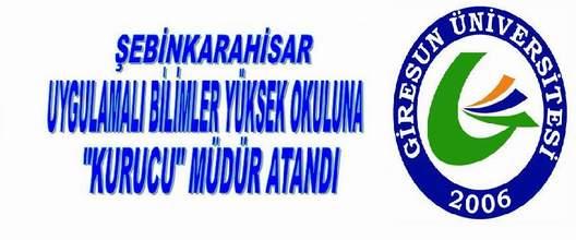 Şebinkarahisar Uygulamalı Bilimler Yüksekokuluna kurucu Müdür Atandı.