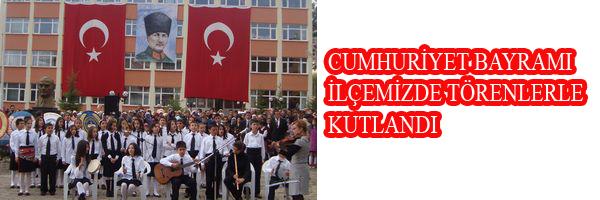 CUMHURİYET BAYRAMI İLÇEMİZDE TÖRENLERLE KUTLANDI