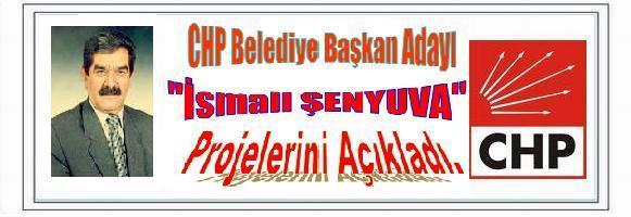 CHP Başkan Adayı İsmail ŞENYUVA Projelerini Açıkladı