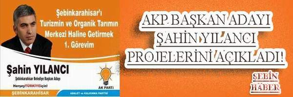 AKP Başkan Adayı Şahin YILANCI Projelerini Açıkladı
