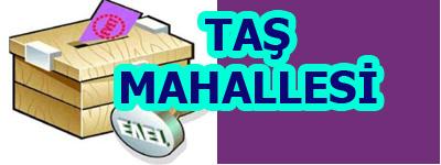 TAŞ MAHALLESİ