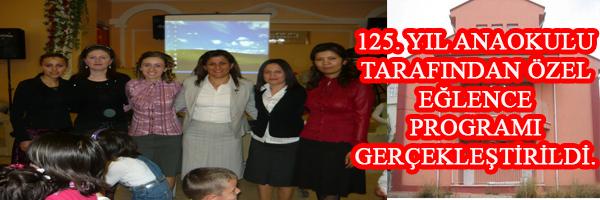 125 İNCİ YIL ANAOKULU ÖZEL EĞLENCE PROGRAMI