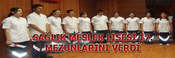 SAĞLIK MESLEK LİSESİ 17. MEZUNLARINI VERDİ