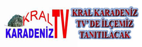 KRAL KARADENİZ TV DE İLÇEMİZ TANITILACAK