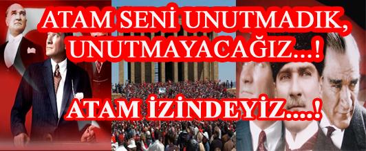ATAM SENİ UNUTMADIK, UNUTMAYACAĞIZ..