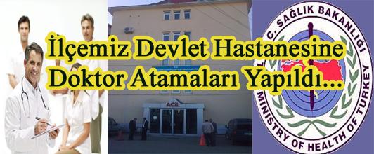 İLÇEMİZE DEVLET HASTANESİNE DOKTOR ATAMALARI YAPILDI..