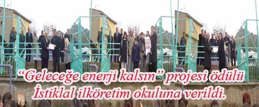 """""""GELECEĞE ENERJİ KALSIN"""" PROJESİ ÖDÜLÜ"""