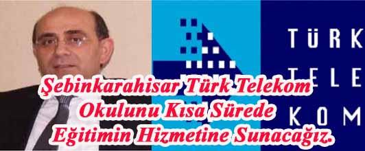 Türk Telekom Okulun en kısa sürede yapacağız.