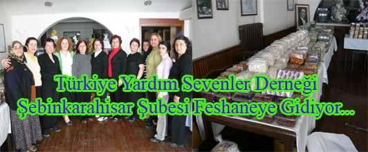 Türkiye Yardım Sevenler Derneği Şebinkarahisar Şubesi Fes haneye gidiyor