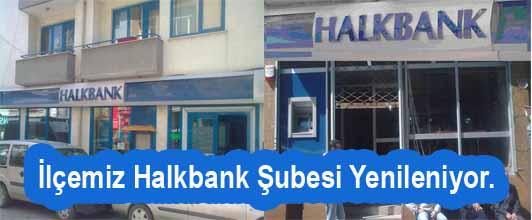 İlçemiz Halkbank Şubesi Yenileniyor.
