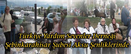 Türkiye Yardım Sevenler Derneği Şebinkarahisar Şubesi Aksu Şenliklerinde