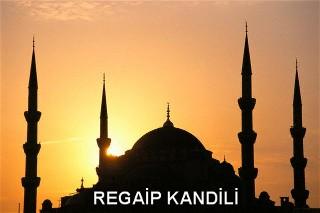 BU GECE REGAİB KANDİLİ!