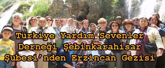 Türkiye Yardım Sevenler Derneği Şebinkarahisar Şubesinden ErzincanGezisi