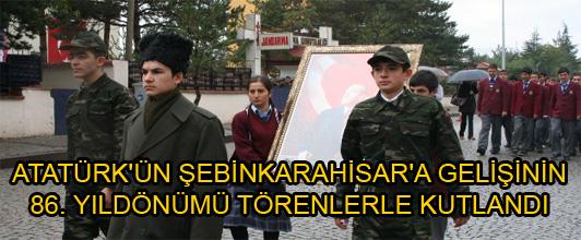 ATATÜRK'ÜN ŞEBİNKARAHİSAR'A GELİŞİNİN 86. YILDÖNÜMÜ TÖRENLERLE KUTLANDI