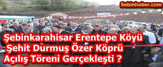 Erentepe Köyü Şehit Durmuş Özer Köprü Açılış Töreni Gerçekleşti