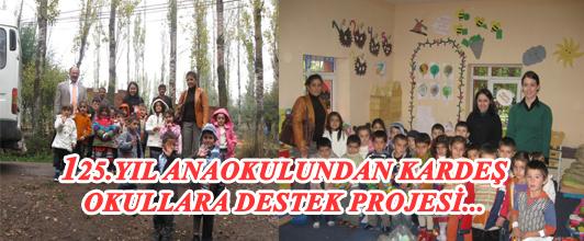 125.Yıl Anaokulundan Kardeş Okullara Destek Projesi