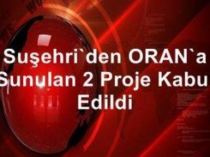 SUŞEHRİ'DEN ORAN'A SUNULAN 2 PROJE KABUL EDİLDİ