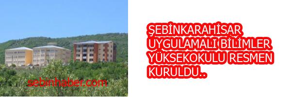 ŞEBİNKARAHİSAR UYGULAMALI BİLİMLER YÜKSEKOKULU RESMEN KURULDU..