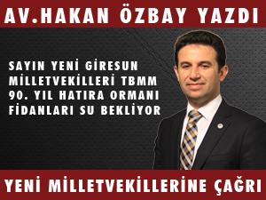 """AV.HAKAN ÖZBAY YAZDI """"YENİ MİLLETVEKİLLERİNE ÇAĞRI"""""""