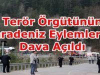 Terör Örgütünün Karadeniz Eylemlerine Dava Açıldı