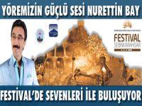 YÖREMİZİN GÜÇLÜ SESİ NURETTİN BAY FESTİVAL'DE SEVENLERİ İLE BULUŞUYOR